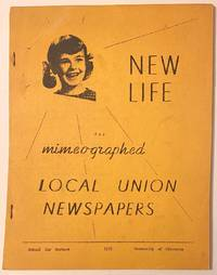 New life for mimeographed local union newspapers [Internal title: New look for mimeographed local union newspapers: a survey of the latest developments in the field of mimeographing for local union editors] by  Norris L.; Holgate Young Tibbets - 1956 - from Bolerium Books Inc., ABAA/ILAB (SKU: 261938)