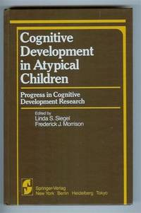 Cognitive Development in Atypical Children: Progress in Cognitive Development Research