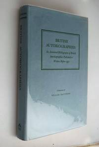 BRITISH AUTOBIOGRAPHIES AN ANNOTATED BIBLIOGRAPHY OF BRITISH AUTOBIOGRAPHIES PUBLISHED OR WRITTEN BEFORE 1951