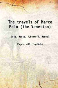 The travels of Marco Polo (the Venetian) 1930