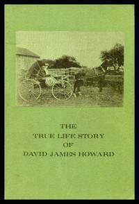 THE TRUE LIFE STORY OF DAVID JAMES HOWARD