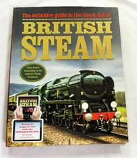 The Definitive Guide to the Rise and Fall of British Steam by  Claire & Little Dr. Jonathan (Authors) Welch - 1st Edition - 2013 - from Adelaide Booksellers and Biblio.co.uk