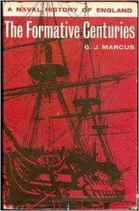 A Naval History of England The Formative Centuries