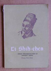 Li Shih-Chen: Great Pharmacologist of Ancient China by  Chang Hui-Chien - Paperback - First Edition - 1960 - from N. G. Lawrie Books. (SKU: 24109)