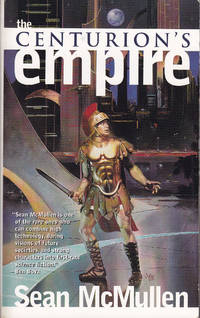 The Centurion's Empire by  Sean McMullen - Paperback - First Mass Market Paperback Printing - 1999 - from Bookmarc Books and Biblio.co.uk