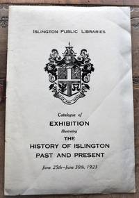 image of Catalogue Of Exhibition Illustrating The History Of Islington Past And Present June25th - June 30th 1923