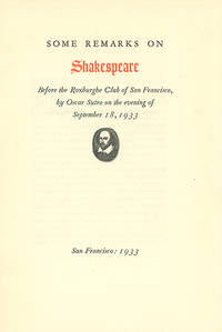 Some Remarks on Shakespeare Before the Roxburghe Club of San Francisco . . . on the Evening of September 18, 1933