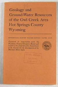 Geology and Ground-Water Resources of the Owl Creek Area, Hot Springs County, Wyoming.  Geological Survey Water-Supply Paper 1519