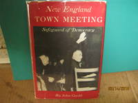 New England Town Meeting Safeguard of Democracy