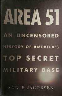 image of Area 51: An Uncensored History of America's Top Secret Military Base