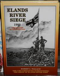 image of The Circumstances Surrounding the Siege of Elands River Post. A Boer War Study