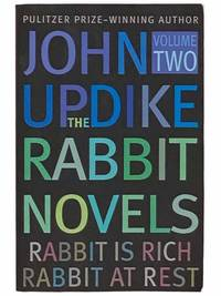 The Rabbit Novels, Volume Two: Rabbit is Rich; Rabbit at Rest
