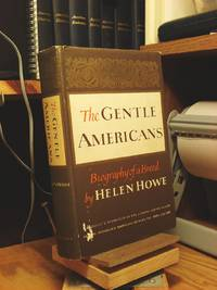 The Gentle Americans, 1864-1960: Biography of a Breed