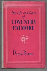 The Life and Times of Coventry Patmore