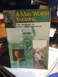 A Man Worth Knowing: The Memoirs of Hans-Georg Neumann. Foreword by Desmond Morton