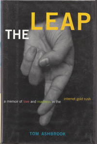 image of The Leap: a Memoir of Love and Madness in the Internet Gold Rush