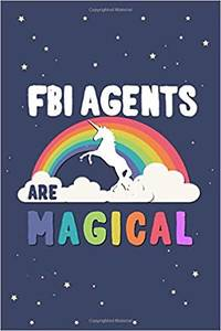 Fbi agents Are Magical Journal Notebook: Blank Lined Ruled For Writing 6x9 120 Pages