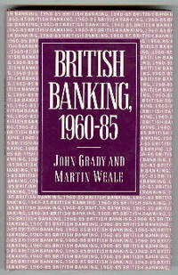 British Banking : Nineteen Sixty to Nineteen Eighty-Five