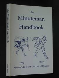 The Minuteman Handbook by  Nolan Wilson - Paperback - First Edition - 1995 - from Bookworks (SKU: r0804)