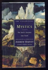 THE ESSENTIAL MYSTICS. The Soul's Journey into Truth.