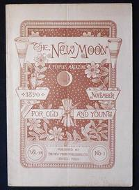 The New Moon: A People's Magazine November 1890 vol. 10 no. 1 [The Deadly Compact by Martha Remick] by  Martha Remick - Paperback - 1890 - from Classic Books and Ephemera (SKU: 006064)