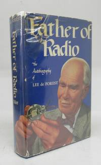 image of Father of Radio: The Autobiography of Lee de Forest