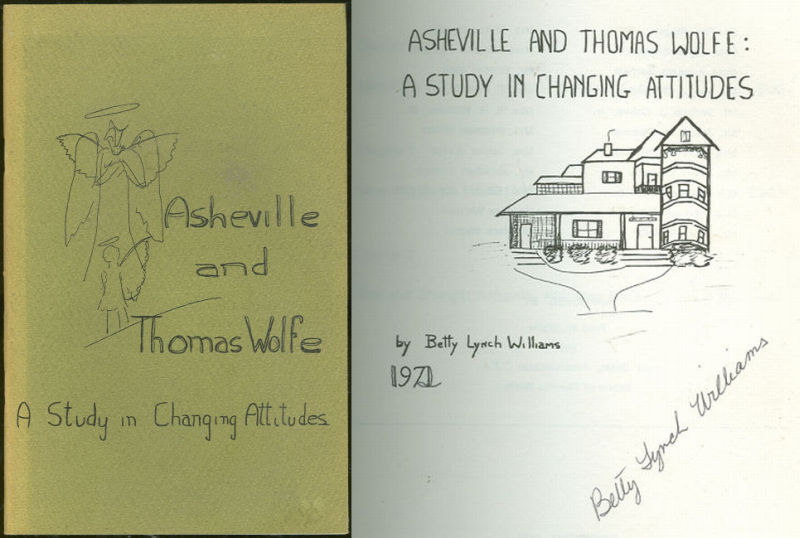 ASHEVILLE AND THOMAS WOLFE A Study in Changing Attitudes, Williams, Betty Lynch