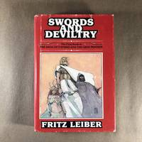 Swords and deviltry (The Fafhrd and the Gray Mouser saga of Fritz Leiber ; 1)