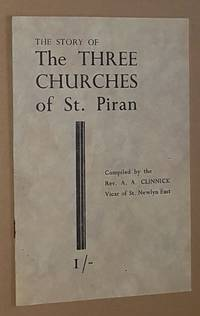 The Story of the Three Churches of St Piran (the Miners' Patron Saint of Cornwall)