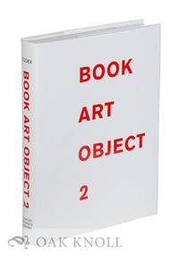 BOOK ART OBJECT 2: SECOND CATALOGUE OF THE CODEX FOUNDATION BIENNIAL INTERNATIONAL BOOK EXHIBITION AND SYMPOSIUM