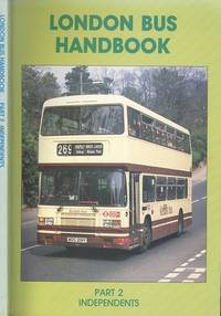 London Buses Handbook Part 2 - Independents