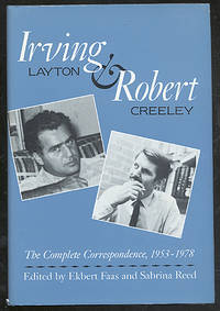 Irving Layton & Robert Creeley: The Complete Correspondence, 1953-1978