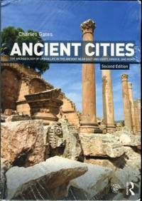 image of Ancient Cities: The Archaeology Of Urban Life In The Ancient Near East And Egypt, Greece, And Rome