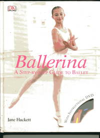 BALLERINA: A Strp=by-Step Guide to Ballet: with instruction DVD