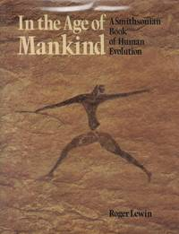 image of In The Age Of Mankind : A Smithsonian Book Of Human Evolution