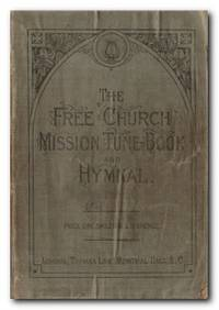 image of The Free Church Mission Tune-book And Hymnal. Prepared by a Special  Committee of the National Council of the Evangelical Free Churches.