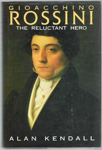 image of Gioacchino Rossini: The Reluctant Hero