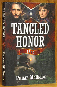 Tangled Honor 1862 (SIGNED) by  Philip McBride - Paperback - Signed First Edition - 2014 - from Schroeder's Book Haven (SKU: E3058)