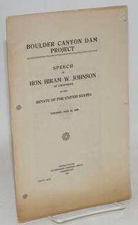image of Boulder Canyon Dam project; speech of hon. Hiram W. Johnson of California in the senate of the United States Tuesday, May 22, 1928