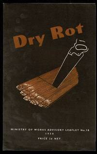 image of Dry Rot: Ministry of Works Advisory Leaflet No.10