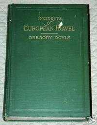Incidents of European Travel by Gregory Doyle - Hardcover - 1910 - from Bark'N Books and Biblio.com