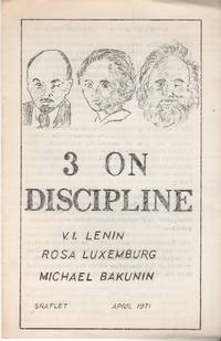3 ON DISCIPLINE: V.I. Lenin [,] Rosa Luxemburg [,] Michael Bakunin: Sraflet April 1971