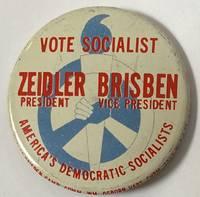 image of Vote Socialist. Zeidler President / Brisben Vice President / America's Democratic Socialists [pinback button]