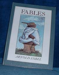 FABLES Written and Illustrated by Arnold Lobel