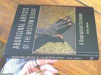 Aboriginal Artists of the Western Desert ; A Biographical Dictionary by  Vivien Johnson - First Edition - 1994 - from Syber's Books ABN 15 100 960 047 and Biblio.com