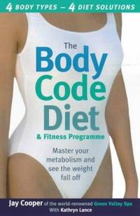 Body Code Diet and Fitness Progrmme: Master Your Metabolism and See the Weight Fall Off