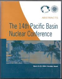Abstracts of the 14th Pacific Basin Nuclear Conference [w/CD-ROM]. Honolulu, Hawaii March 21-25, 2004