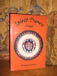 Spirit Dance by  William Edelen - Paperback - Signed - 1998 - from Brass DolphinBooks and Biblio.com