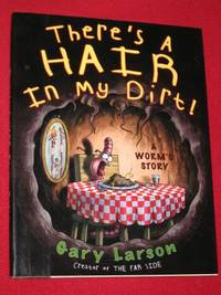 There's a Hair in My Dirt (A Worm's Story)