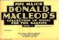 Pipe Major Donald Macleod's Collection of Music for the Bagpipe - Book 2